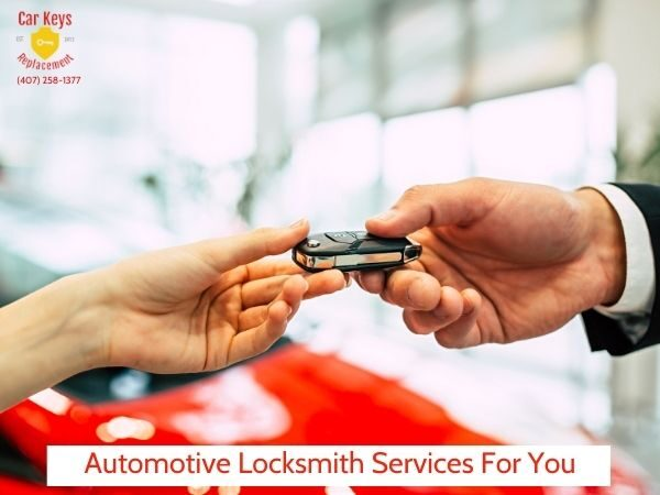 Automotive Locksmith Services For You- Car Keys Replacement (407) 258-1377