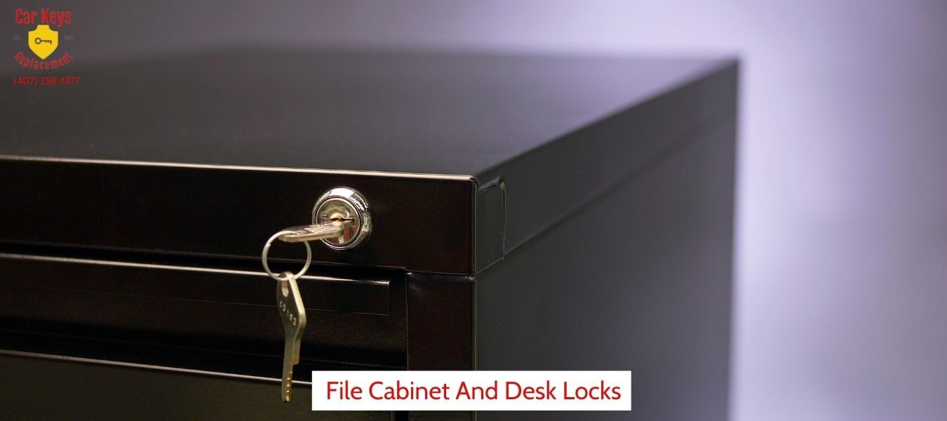File Cabinet And Desk Lock Services- Car Keys Replacement (407) 258-1377