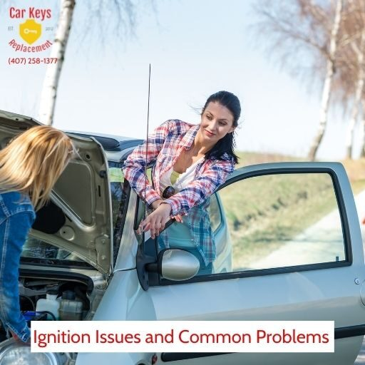 Ignition Issues and Common Problems- Car Keys Replacement (407) 258-1377